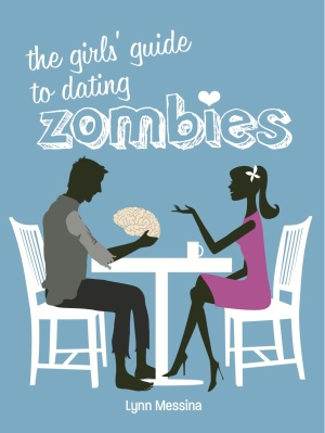 The Girls Guide to Dating Zombies: Zombie Dating 101
